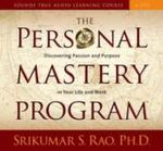The Personal Mastery Program : Discovering Purpose and Passion in Your Life and Work - Srikumar S. Rao