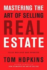 Mastering the Art of Selling Real Estate - Tom Hopkins