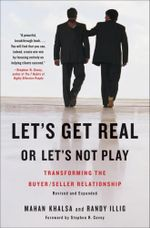 Let's Get Real or Let's Not Play : Transforming the Buyer/Seller Relationship - Mahan Khalsa