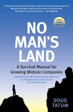No Man's Land : A Survival Manual for Growing Midsize Companies - Doug Tatum