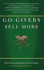 Go-givers Sell More : Unleashing the Power of Generosity - Bob Burg