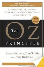 The Oz Principle : Getting Results Through Individual and Organizational Accountability - Roger Connors