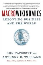 Macrowikinomics : Rebooting Business and the World - Don Tapscott