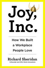 Joy, Inc. : How We Built a Workplace People Love - Richard Sheridan