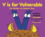 V is for Vulnerable : Life Outside the Comfort Zone: An ABC for Grownups - Seth Godin