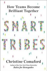 Smarttribes : How Teams Become Brilliant Together - Christine Comaford