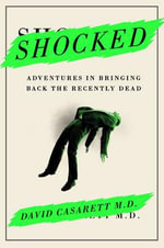 Shocked : Adventures in Bringing Back the Recently Dead - David Casarett