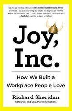 Joy, Inc : How We Built a Workplace People Love - Richard Sheridan