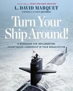 Turn Your Ship Around : The Leader-Leader Workbook - David Marquet