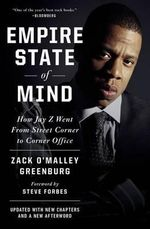 Empire State of Mind : How Jay Z Went from Street Corner to Corner Office - Zack O Greenburg