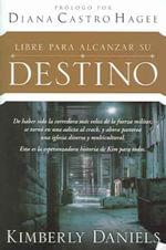 Libre Para Alcanzar Su Destino / Delivered to Destiny - Kimberly Daniels