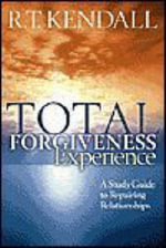 Total Forgiveness Experience : A Study Guide to Repairing Relationships - R. T. Kendall