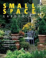 Small Space Gardening : Can't Miss - Melinda Myers