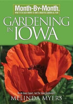 Month by Month Gardening in Iowa - Melinda Myers