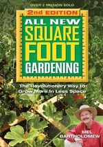 All New Square Foot Gardening II : The Revolutionary Way to Grow More in Less Space - Mel Bartholomew