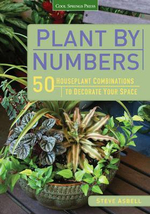 Plant by Numbers : 50 Houseplant Combinations to Decorate Your Space - Steve Asbell