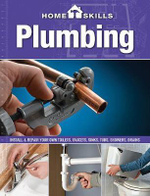 Homeskills: Plumbing : Install & Repair Your Own Toilets, Faucets, Sinks, Tubs, Showers, Drains - Editors of Cool Springs Press