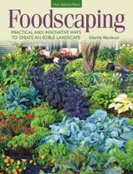 Foodscaping : Practical and Innovative Ways to Create an Edible Landscape - Charlie Nardozzi