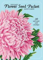 Vintage Flower Seed Packet Note Cards : 20 Note Cards with Envelopes - Cool Springs Press