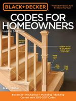Black & Decker Codes for Homeowners : Electrical - Mechanical - Plumbing - Building - Current with 2015-2017 Codes - Bruce A. Barker