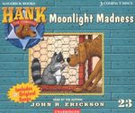 Moonlight Madness : Hank the Cowdog (Audio) - John R Erickson