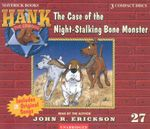 The Case of the Bone-Stalking Monster : Hank the Cowdog (Audio) - John R. Erickson
