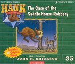 The Case of the Saddle House Robbery : Hank the Cowdog (Audio) - John R Erickson