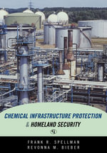 Chemical Infrastructure Protection and Homeland Security - Frank R. Spellman