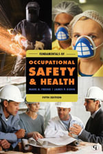 Fundamentals of Occupational Safety and Health - Mark Friend