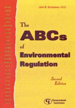 The ABCs of Environmental Regulation - Joel D. B. Goldsteen