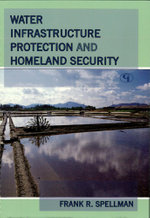 Water Infrastructure Protection and Homeland Security - Frank R. Spellman