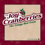 The Joy of Cranberries : The Tangy Red Treat - Theresa Millang