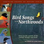 Bird Songs of the Northwoods - Stan Tekiela