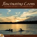 Fascinating Loons : Alluring Sounds of the Common Loon - Stan Tekiela