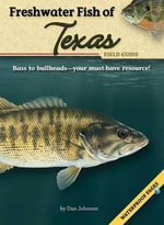 Freshwater Fish of Texas Field Guide - Dan Johnson