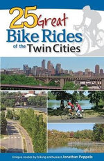 25 Great Bike Rides of the Twin Cities : Cycling's Most Infamous Superstition - Jonathan Poppele