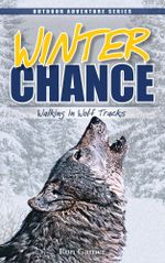 Winter Chance : Walking in Wolf Tracks - Ron Gamer