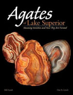 Agates of Lake Superior : Stunning Varieties and How They Are Formed - Dan R Lynch