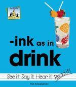 Ink as in Drink : Word Families - Pam Scheunemann