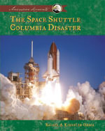 The Space Shuttle Columbia Disaster : American Moments - Rachel A Koestler-Grack