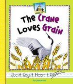 The Crane Loves Grain : Sandcastle: Rhyme Time - Pam Scheunemann