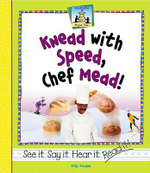 Knead with Speed, Chef Mead! : Sandcastle: Rhyme Time - Kelly Doudna
