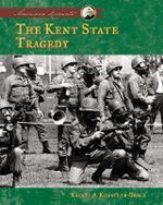 Kent State Tragedy : American Moments - Rachel A Koestler-Grack