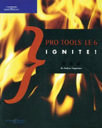 Pro Tools LE 6 Ignite! - Andrew Hagerman