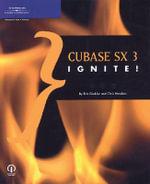 Cubase SX 3 Ignite! - Eric Grebler