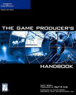 The Game Producer's Handbook - Daniel Irish