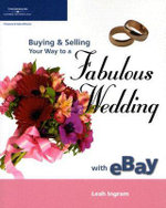Buying and Selling Your Way to a Fabulous Wedding with Ebay - Leah Ingram