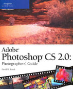 Adobe Photoshop CS2 : Photographers' Guide - David Busch