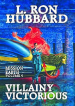 Mission Earth : Villainy Victorious v. 9 - L. Ron Hubbard