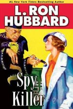 Spy Killer : Stories From the Golden Age Collection - L. Ron Hubbard